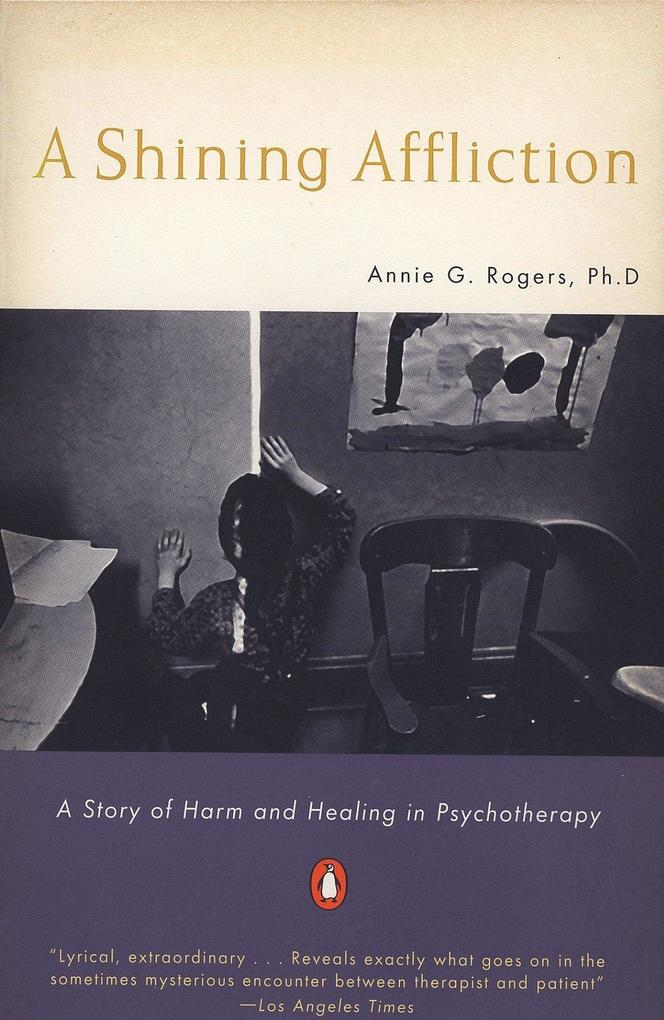 A Shining Affliction: A Story of Harm and Healing in Psychotherapy als Taschenbuch