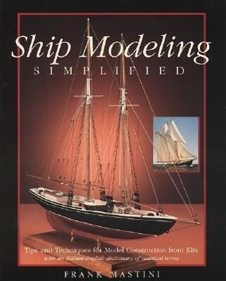 Ship Modeling Simplified: Tips and Techniques for Model Construction from Kits als Taschenbuch
