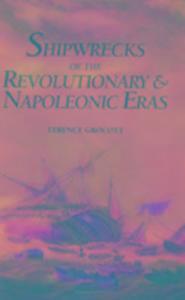 Shipwrecks of the Revolutionary & Napoleonic Eras als Buch