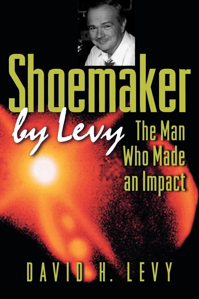 Shoemaker by Levy: The Man Who Made an Impact als Taschenbuch