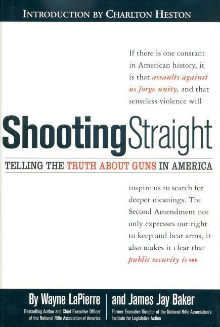 Shooting Straight: Telling the Truth about Guns in America als Buch