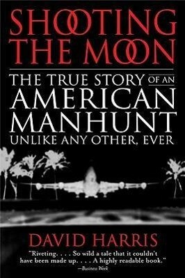 Shooting the Moon: The True Story of an American Manhunt Unlike Any Other, Ever als Taschenbuch