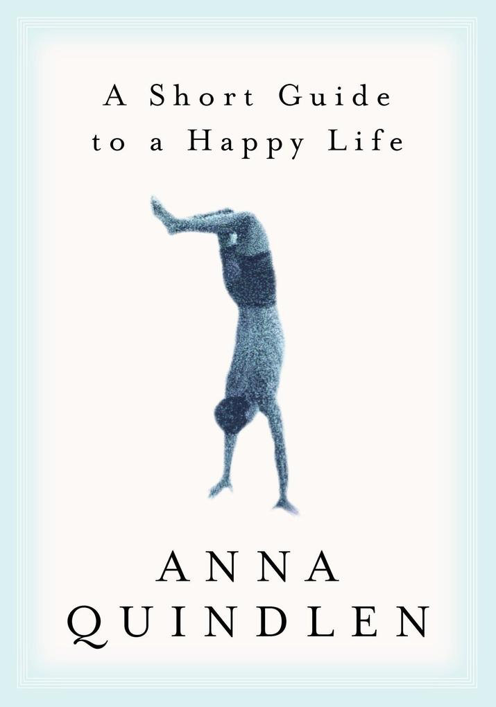 A Short Guide to a Happy Life als Buch