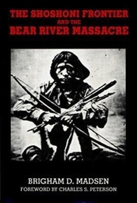 Shoshoni Frontier & Bear River Massacre als Taschenbuch