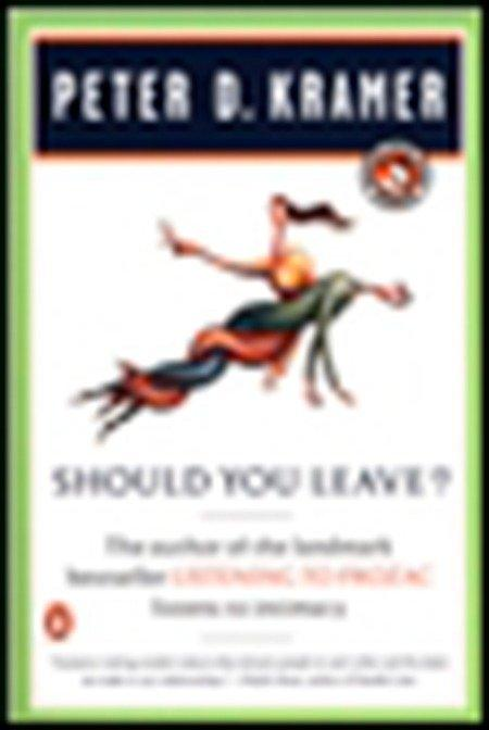 Should You Leave?: A Psychiatrist Explores Intimacy and Autonomy--And the Nature of Advice als Taschenbuch
