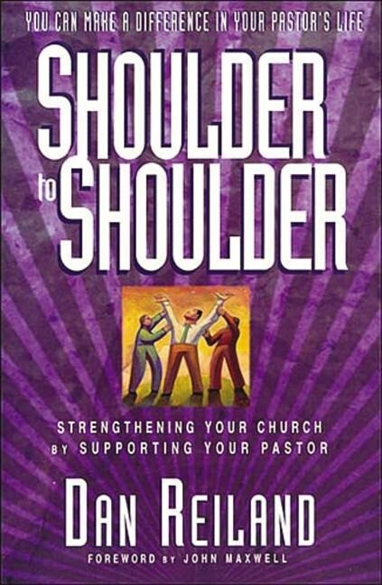 Shoulder to Shoulder: Strengthening Your Church by Supporting Your Pastor als Taschenbuch