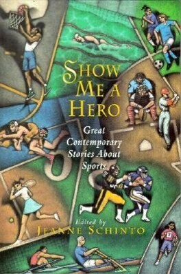 Show Me a Hero: Great Contemporary Stories about Sports als Taschenbuch