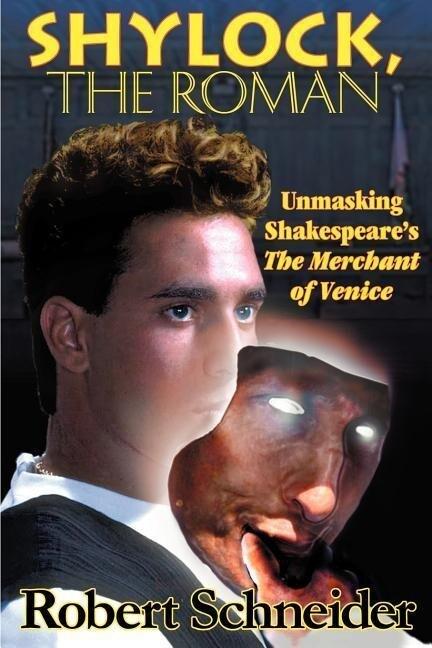 Shylock, the Roman: Unmasking Shakespeare's the Merchant of Venice als Taschenbuch