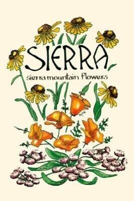 Sierra: Sierra Mountain Flowers als Taschenbuch