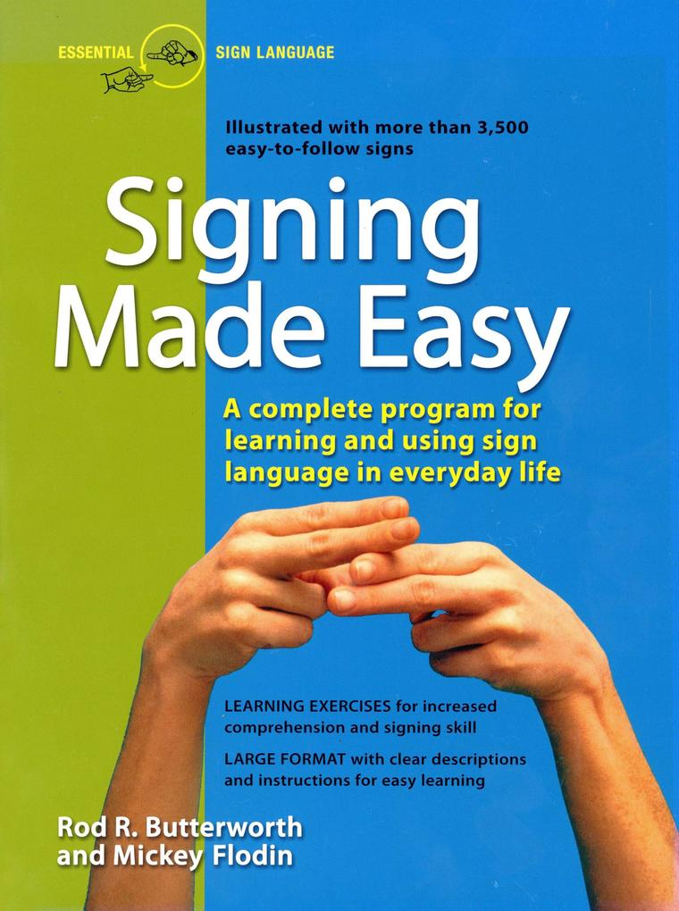 Signing Made Easy: A Complete Program for Learning Sign Language. Includes Sentence Drills and Exercises for Increased Comprehension and als Taschenbuch