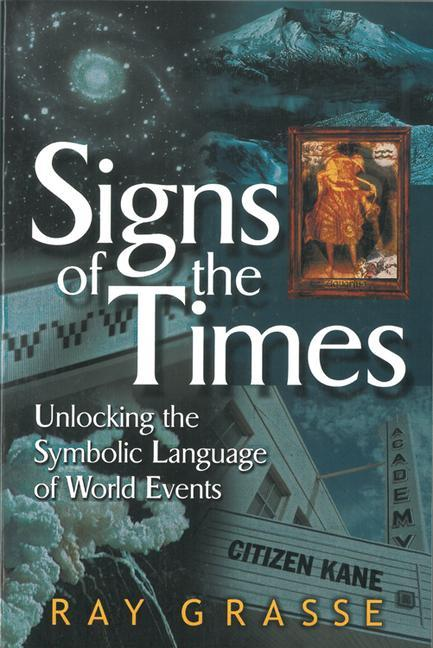 Signs of the Times: Unlocking the Symbolic Language of World Events als Taschenbuch