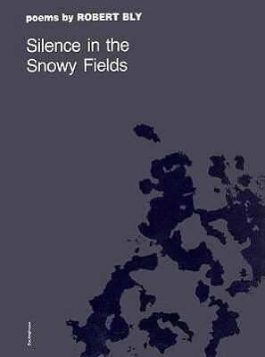 Silence in the Snowy Fields Silence in the Snowy Fields Silence in the Snowy Fields Silence in the Snowy Fields Silence in the S: Poems Poems Poems Po als Taschenbuch