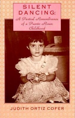 Silent Dancing: A Partial Remembrance of a Puerto Rican Childhood als Taschenbuch