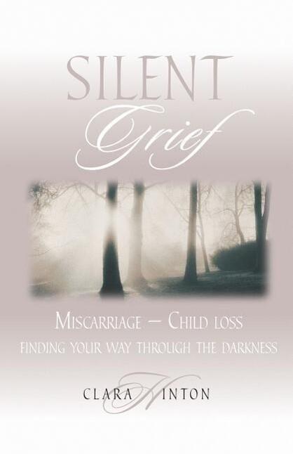 Silent Grief: Miscarriage-Finding Your Way Through the Darkness als Taschenbuch