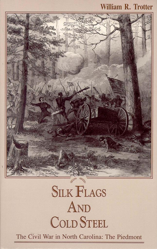 Silk Flags and Cold Steel: The Piedmont als Taschenbuch