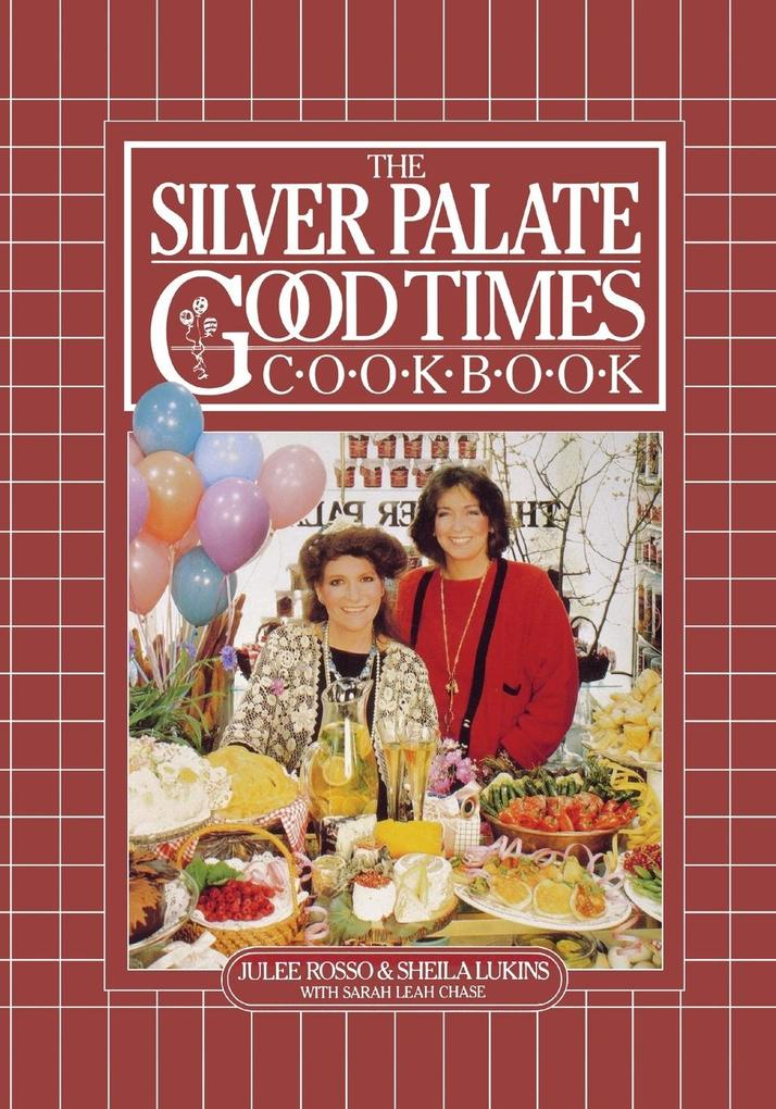 The Silver Palate Good Times Cookbook als Taschenbuch