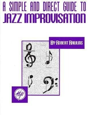 A Simple and Direct Guide to Jazz Improvisation als Taschenbuch