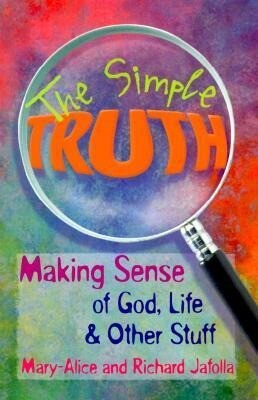 The Simple Truth: Making Sense of God, Life & Other Stuff als Taschenbuch