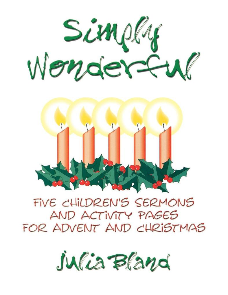 Simply Wonderful: Five Children's Sermons and Activity Pages for Advent and Christmas als Taschenbuch
