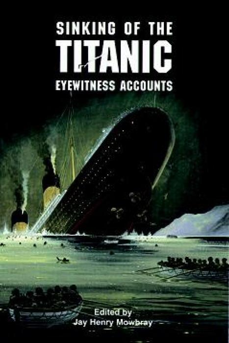 Sinking of the Titanic: Eyewitness Accounts als Taschenbuch