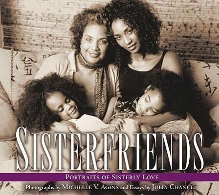 Sisterfriends: Portraits of Sisterly Love als Buch