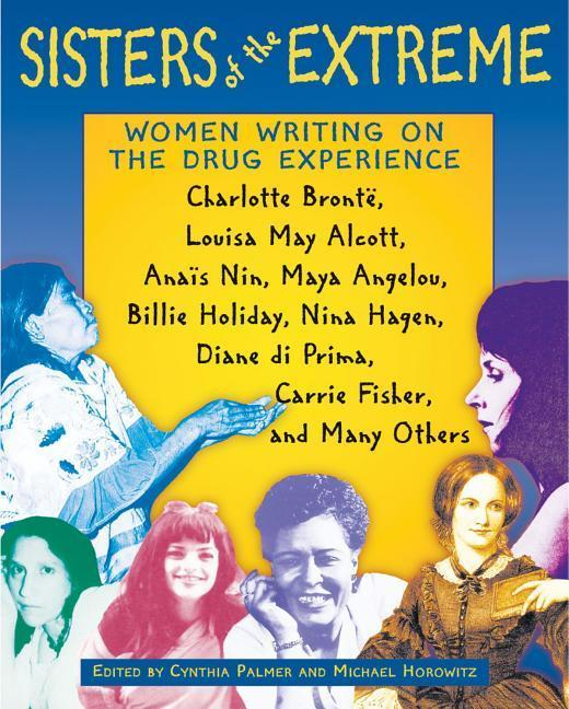 Sisters of the Extreme: Women Writing on the Drug Experience als Taschenbuch