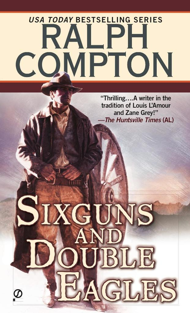 Ralph Compton Sixguns and Double Eagles als Taschenbuch