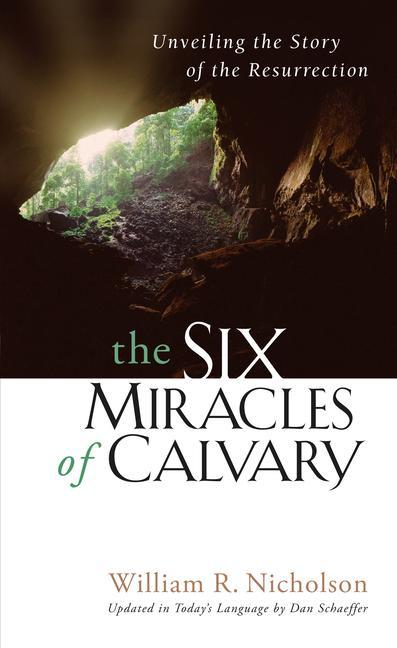 The Six Miracles of Calvary: Unveiling the Story of the Resurrection als Taschenbuch