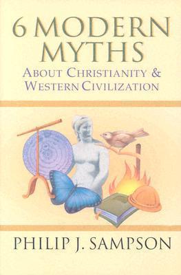 6 Modern Myths about Christianity & Western Civilization als Taschenbuch