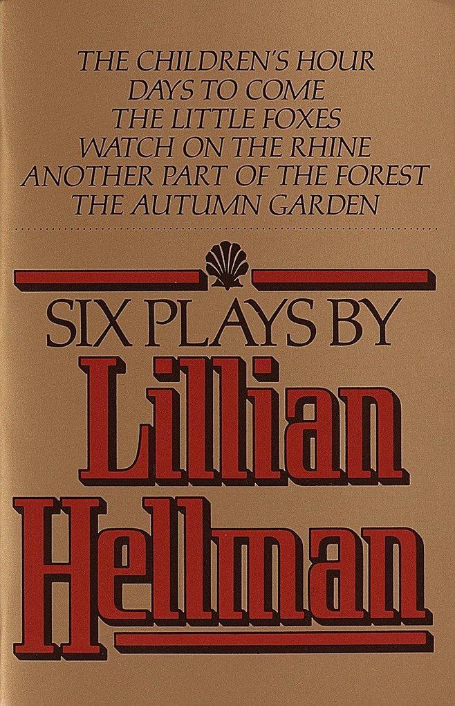 Six Plays by Lillian Hellman als Taschenbuch