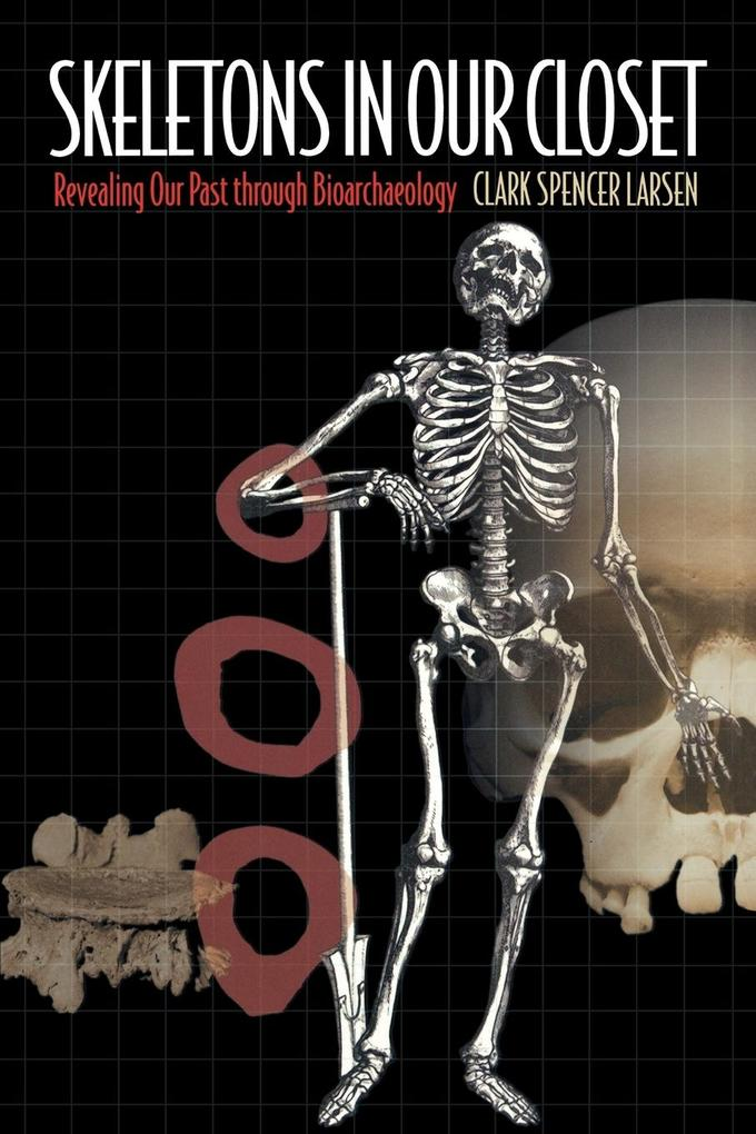 Skeletons in Our Closet: Revealing Our Past Through Bioarchaeology als Buch