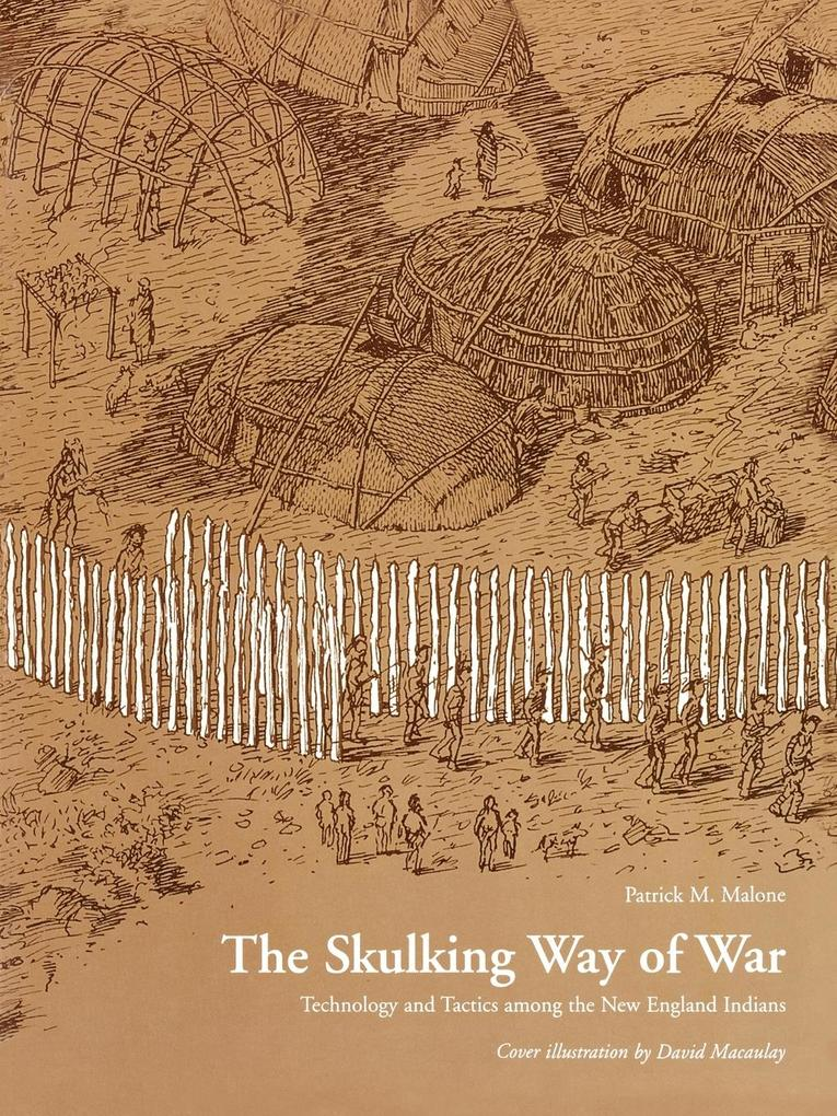 The Skulking Way of War: Technology and Tactics Among the New England Indians als Taschenbuch