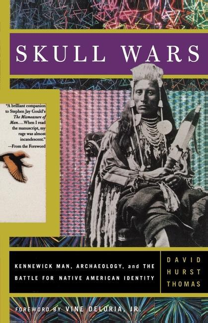 Skull Wars Kennewick Man, Archaeology, and the Battle for Native American Identity als Taschenbuch