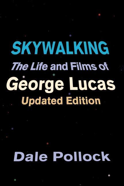 Skywalking: The Life and Films of George Lucas, Updated Edition als Taschenbuch