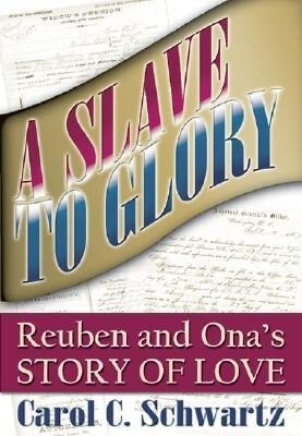 A Slave to Glory: Reuben and Ona's Story of Love als Taschenbuch