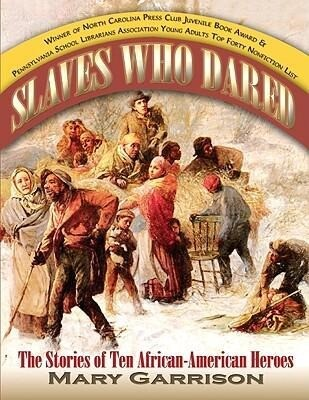 Slaves Who Dared: The Stories of Ten African-American Heroes als Buch