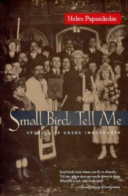 Small Bird Tell Me: Stories of Greek Immigrants als Taschenbuch