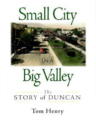 Small City in a Big Valley: The Story of Duncan als Buch