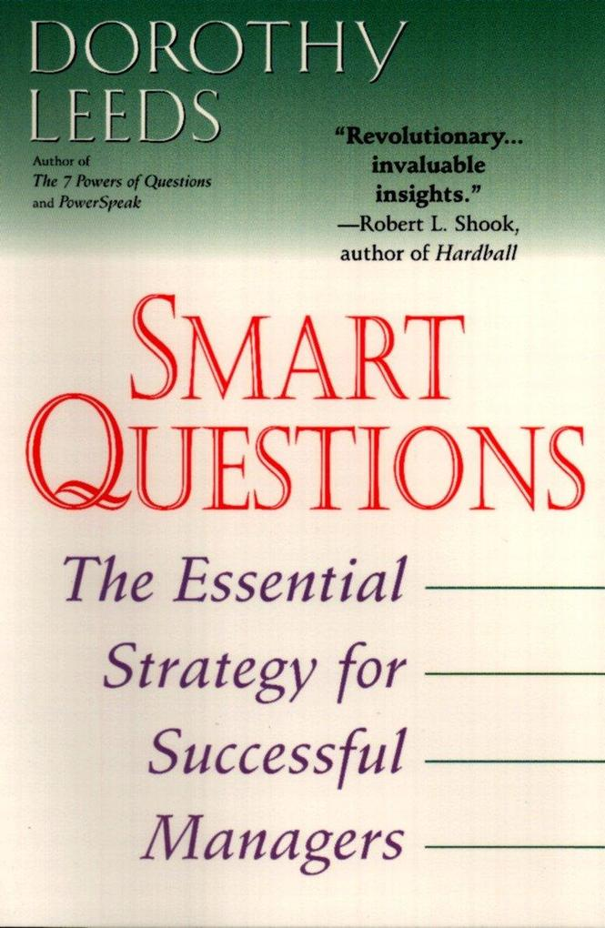 Smart Questions: The Essential Strategy for Successful Managers als Taschenbuch