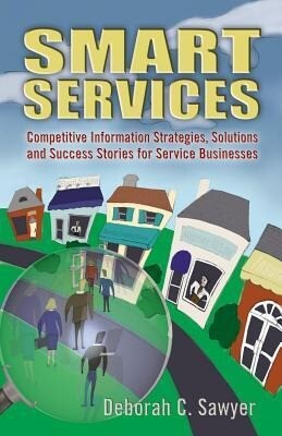Smart Services: Competitive Information Strategies, Solutions, and Success Stories for Service Businesses als Taschenbuch