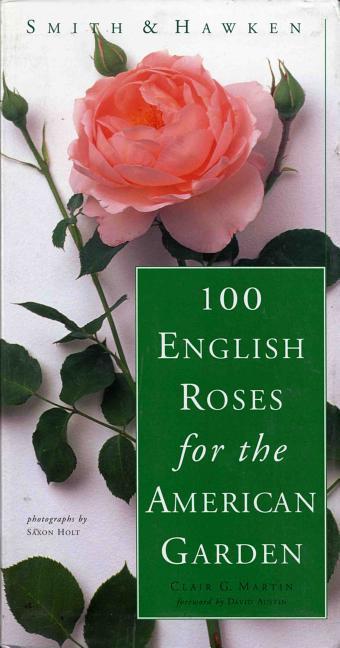 Smith & Hawken: 100 English Roses for the American Garden als Taschenbuch