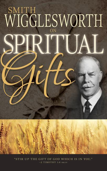 Smith Wigglesworth on Spiritual Gifts als Taschenbuch