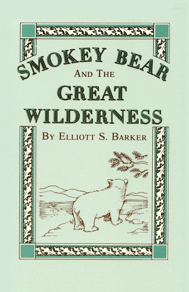 Smokey Bear and the Great Wilderness als Taschenbuch