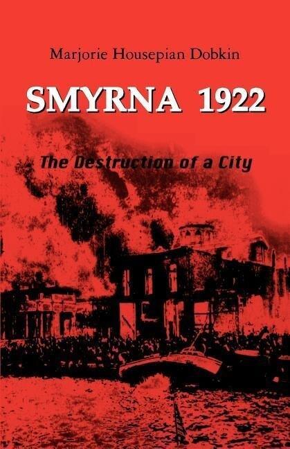 Smyrna 1922: The Destruction of a City als Taschenbuch