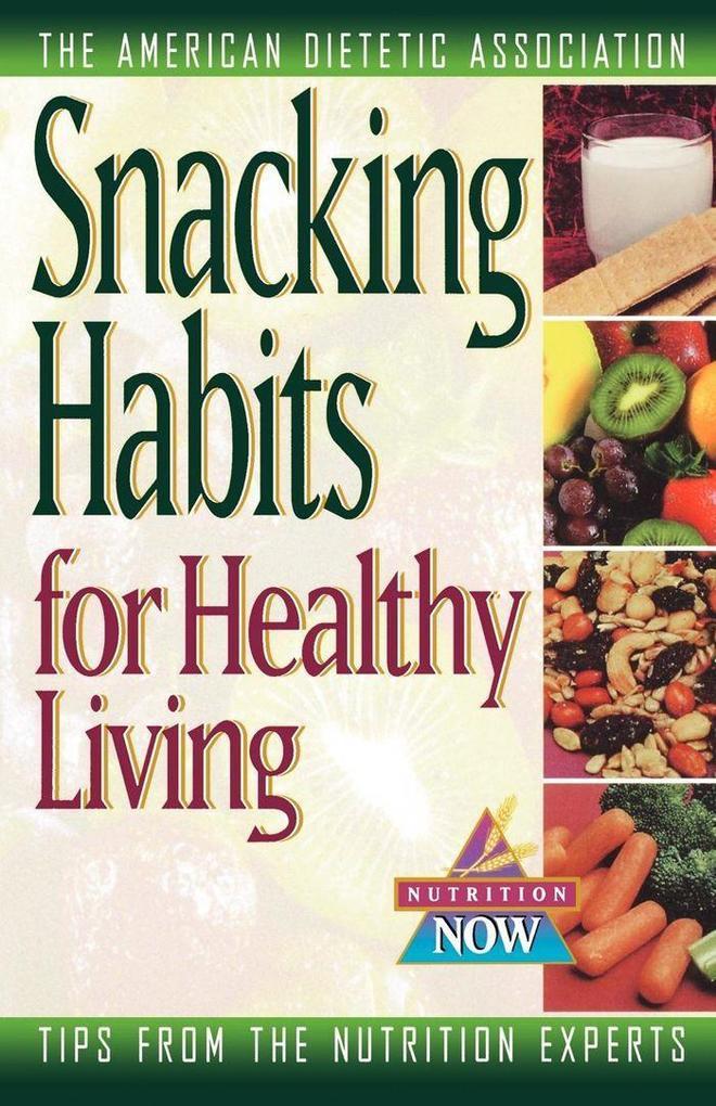 Snacking Habits for Healthy Living als Taschenbuch