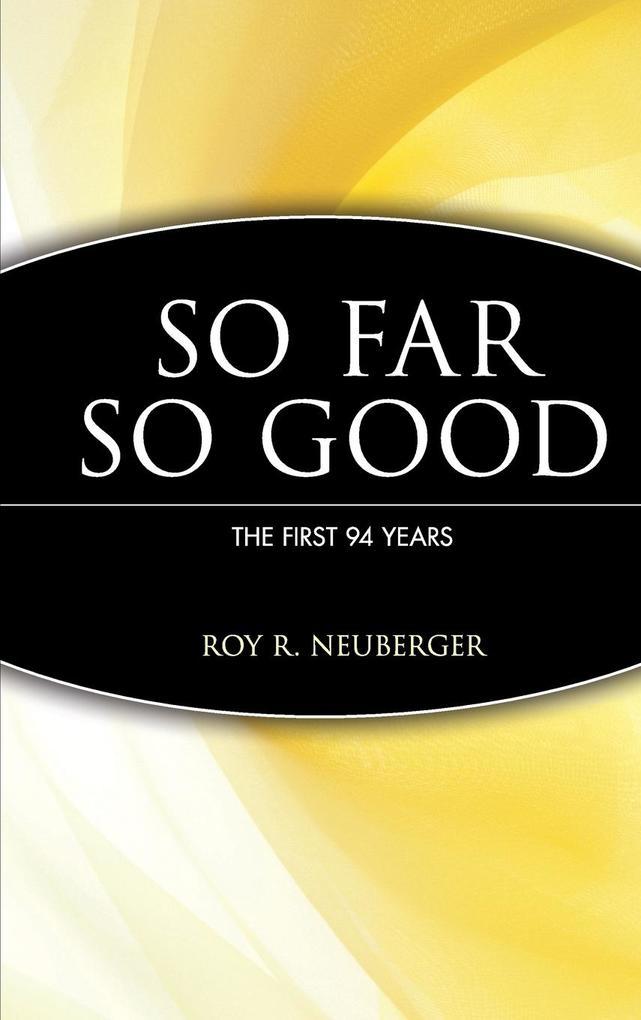 So Far So Good the First 94 Years als Buch