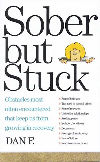 Sober But Stuck: Obstacles Most Often Encountered That Keep Us from Growing in Recovery als Taschenbuch