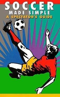 Soccer Made Simple: A Spectator's Guide als Taschenbuch