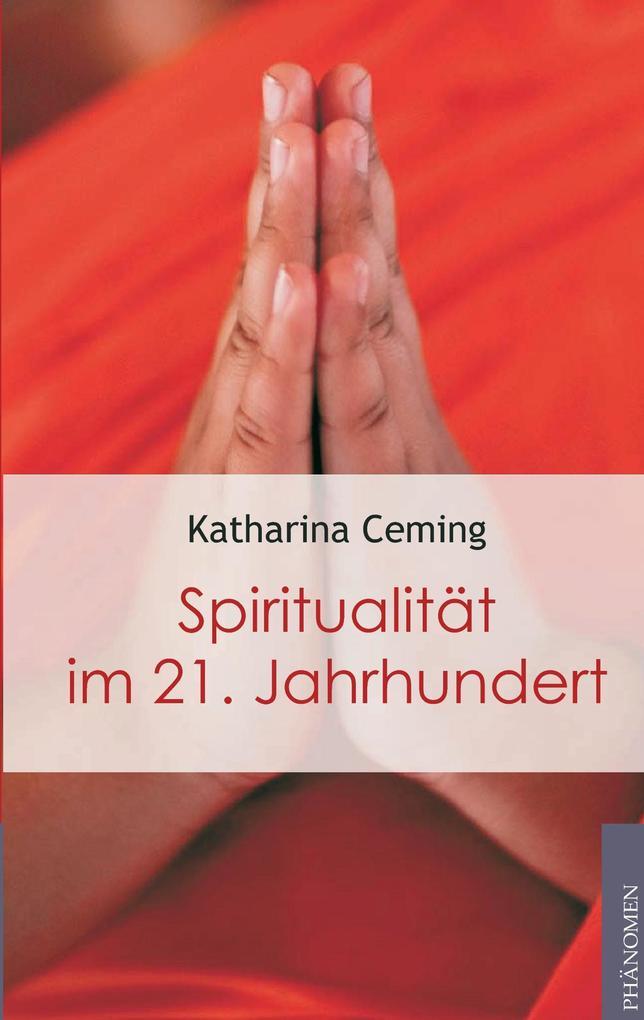 Spiritualität im 21. Jahrhundert als Buch