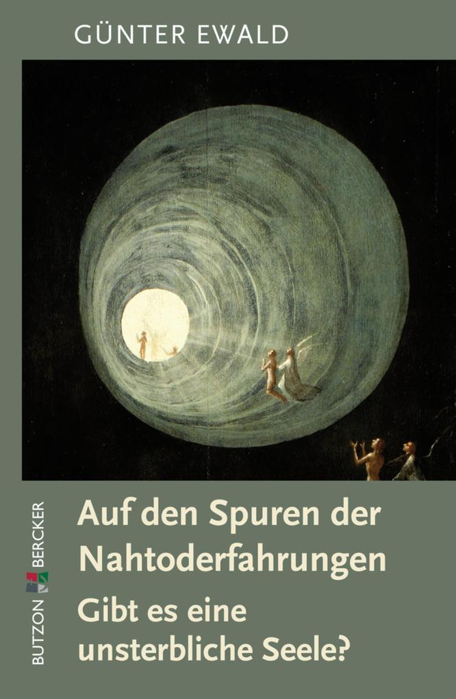 Auf den Spuren der Nahtoderfahrungen als eBook von Günter Ewald